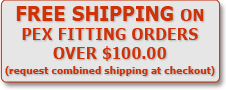 Free Shipping on PEX Fitting Orders over $100